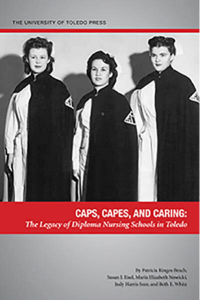 Caps, Capes, and Caring: The Legacy of Diploma Nursing Schools in Toledo