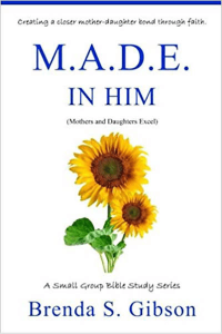 M.A.D.E. in Him: Mothers and Daughters Excel in Him