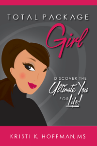Total Package Girl – Discover The Ultimate You For Life