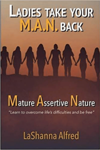 Ladies, Take Your M.A.N. Back