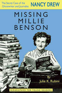 Missing Millie Benson: The Secret Case of the Nancy Drew Ghostwriter and Journalist (Biographies for Young Readers)