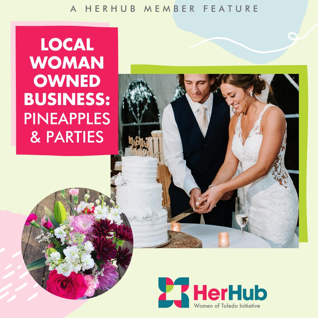 HerHub Spotlight: Pineapples & Parties